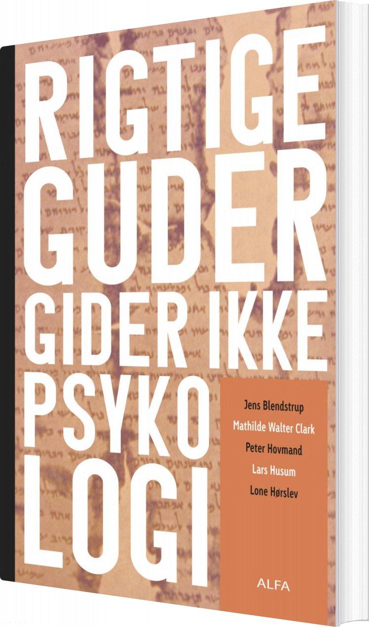 Rigtige Guder Gider Ikke Psykologi - Jens Blendstrup - Bog