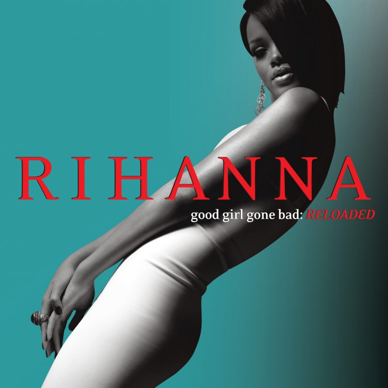 Image of   Rihanna - Good Girl Gone Bad - Reloaded - CD