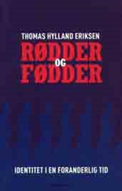 Image of   Rødder Og Fødder - Thomas Hylland Eriksen - Bog