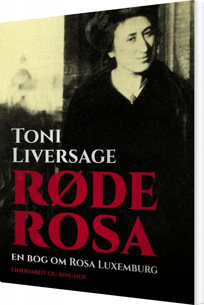 Billede af Røde Rosa: En Bog Om Rosa Luxemburg - Toni Liversage - Bog