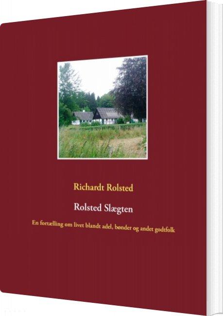 Rolsted Slægten - Richardt Rolsted - Bog