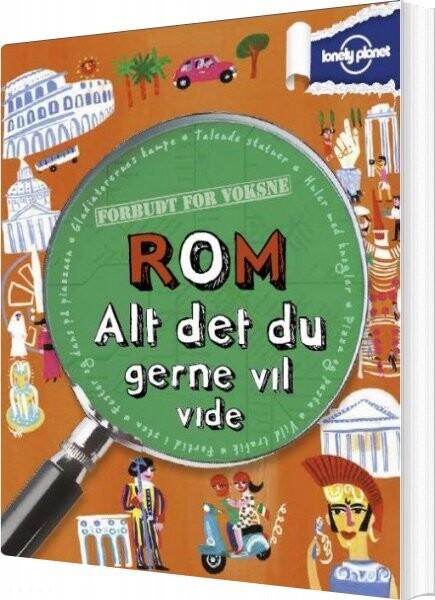 Rom - Alt Det Du Gerne Vil Vide - Lonely Planet - Bog