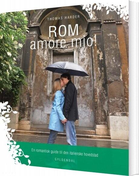 Rom Amore Mio! - Thomas Harder - Bog