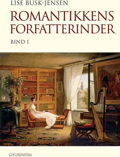 Romantikkens Forfatterinder - Lise Busk-jensen - Bog