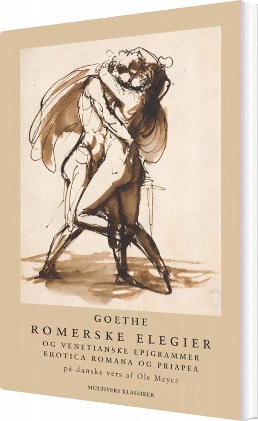 Romerske Elegier Og Venetianske Epigrammer - Johann Wolfgang Von Goethe - Bog