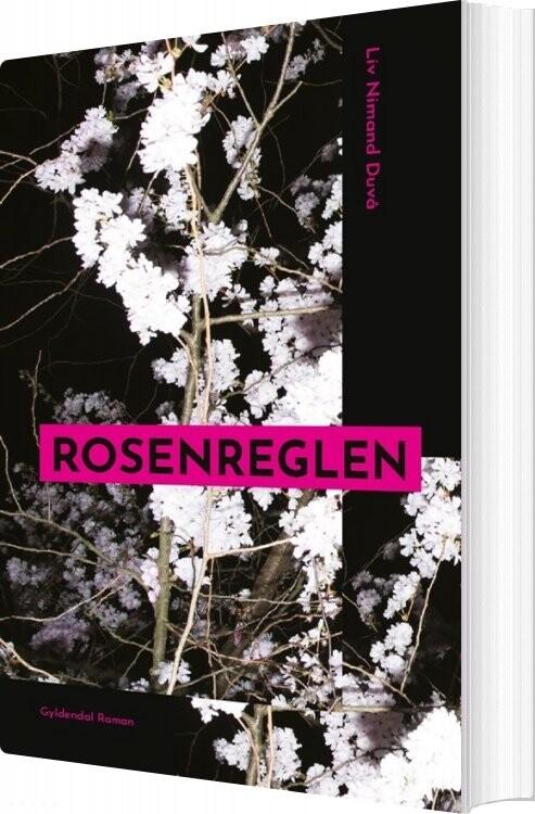 Rosenreglen - Liv Nimand Duvå - Bog