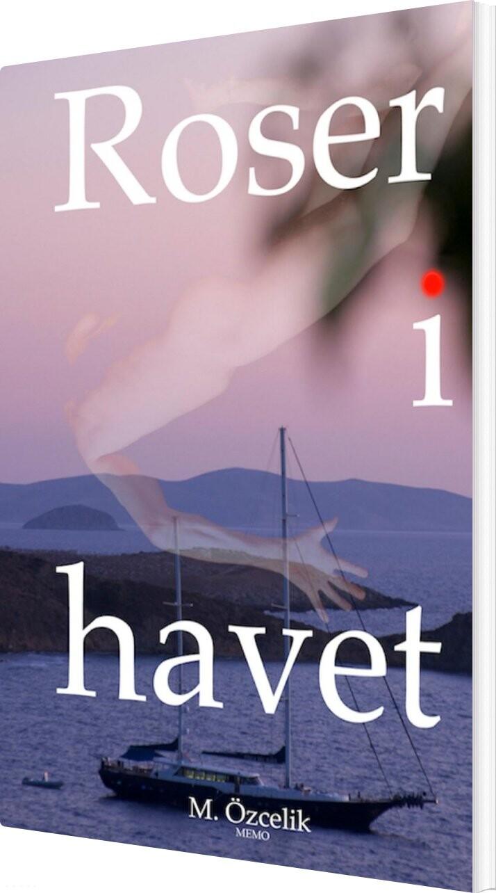 Roser I Havet - Mehmet özcelik - Bog