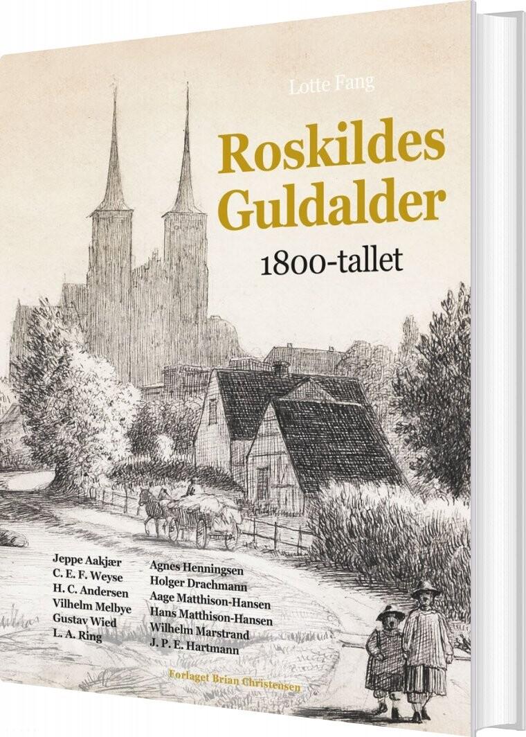 Image of   Roskildes Guldalder - 1800-tallet - Lotte Fang - Bog
