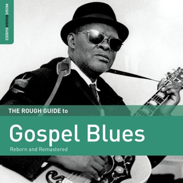 Image of   Rough Guide To Unsung Heroes Of Gospel Blues (reborn And Remastered) - CD