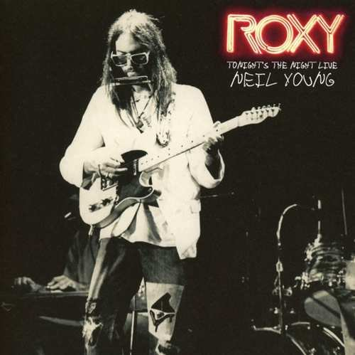 Neil Young - Roxy: Tonights The Night - Live - CD