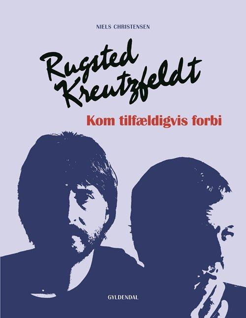 Rugsted/kreutzfeldt - Kom Tilfældigvis Forbi - Niels Christensen - Bog