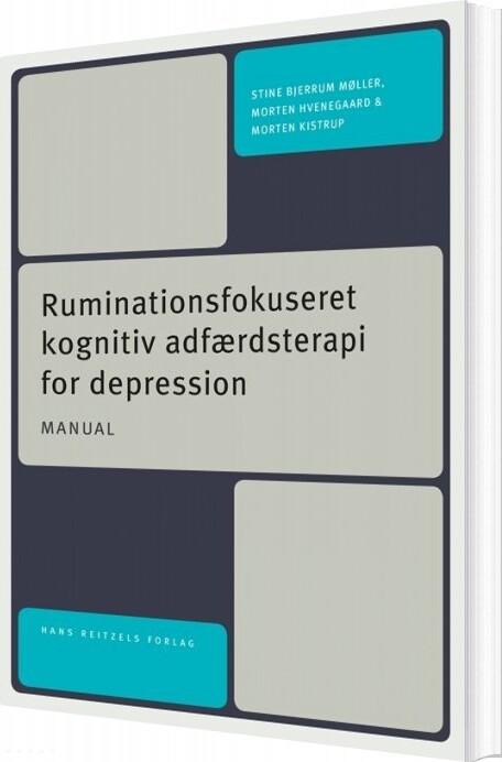 Image of   Ruminationsfokuseret Kognitiv Adfærdsterapi For Depression - Manual Til Gruppeterapi - Morten Kistrup - Bog