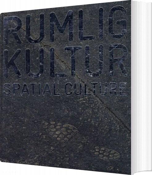 Image of   Rumlig Kultur / Spatial Culture - Henrik Reeh - Bog