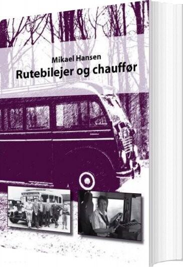 Image of   Rutebilejer Og Chauffør - Mikael Hansen - Bog