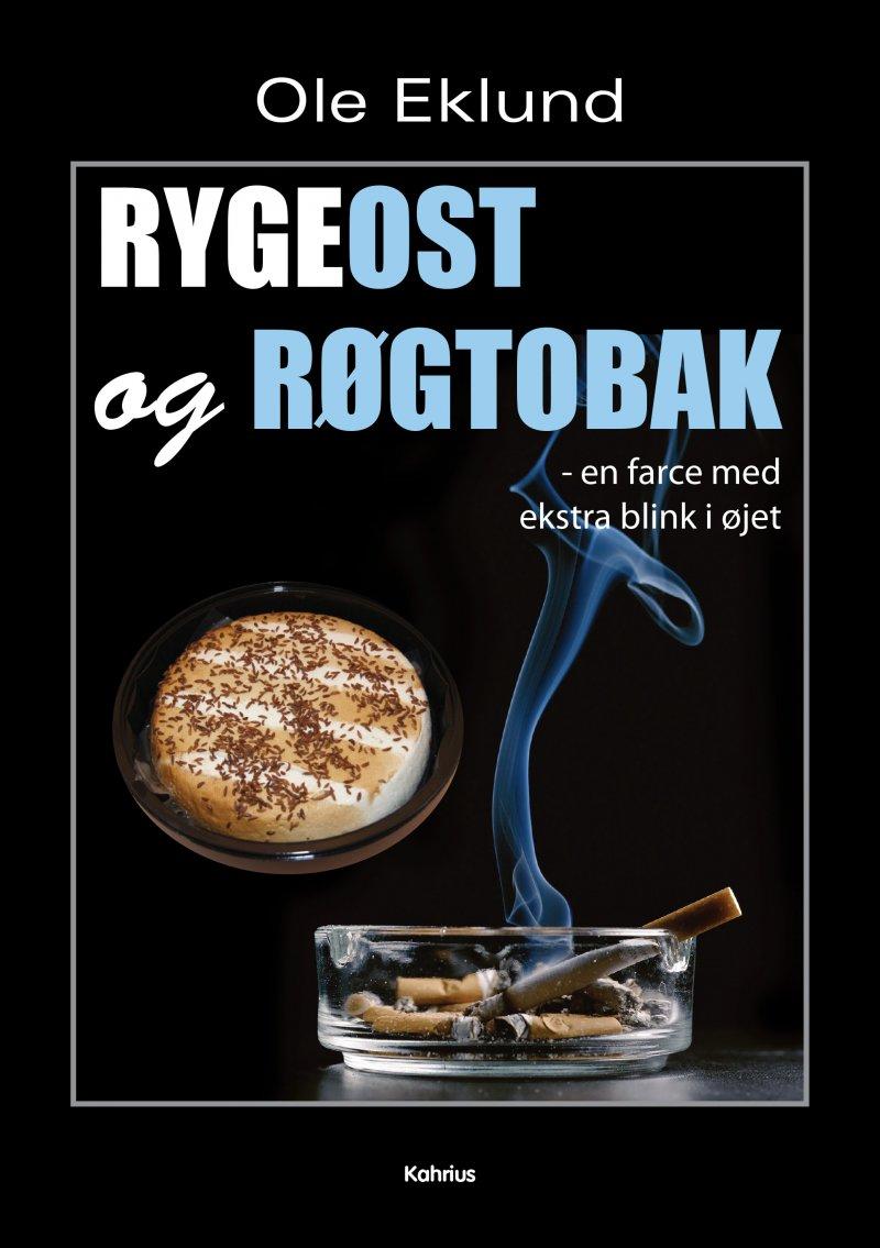 Rygeost Og Røgtobak - Ole Eklund - Bog