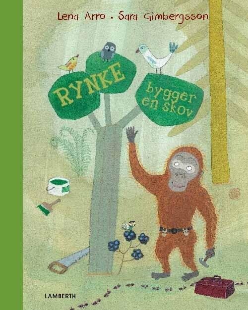 Billede af Rynke Bygger En Skov - Lena Arro - Bog