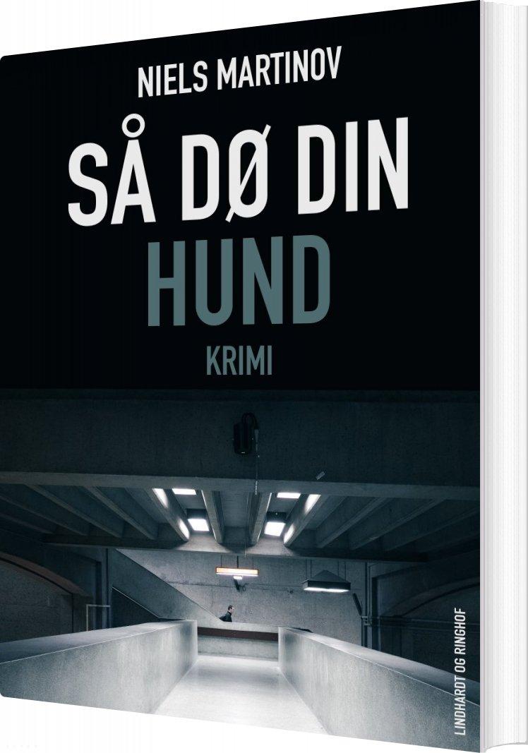 Så Dø Din Hund - Niels Martinov - Bog