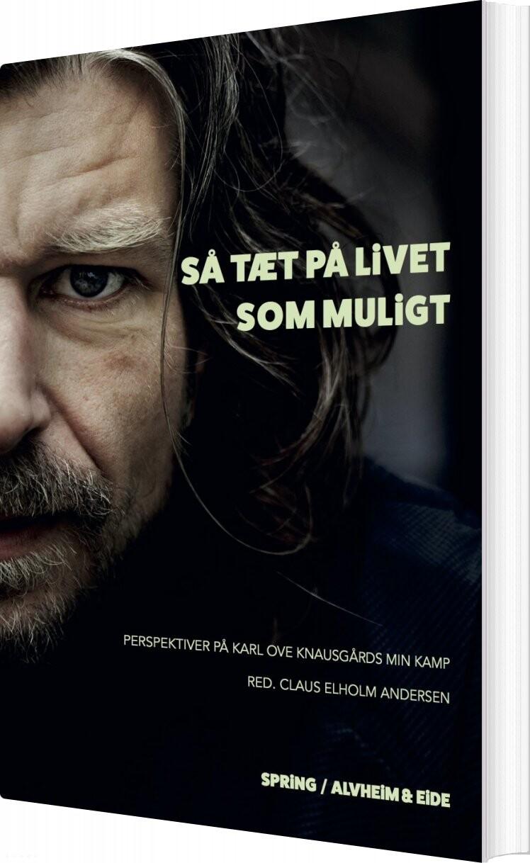 Så Tæt På Livet Som Muligt - Claus Elholm Andersen - Bog