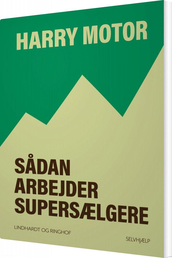 Image of   Sådan Arbejder Supersælgere - Harry Motor - Bog