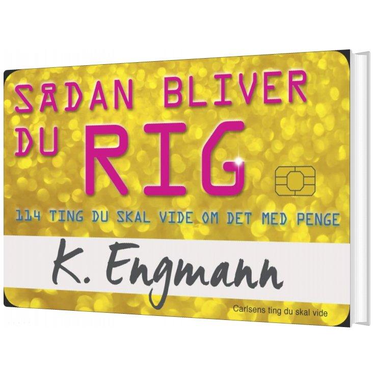Billede af Sådan Bliver Du Rig - Karsten Engmann Jensen - Bog