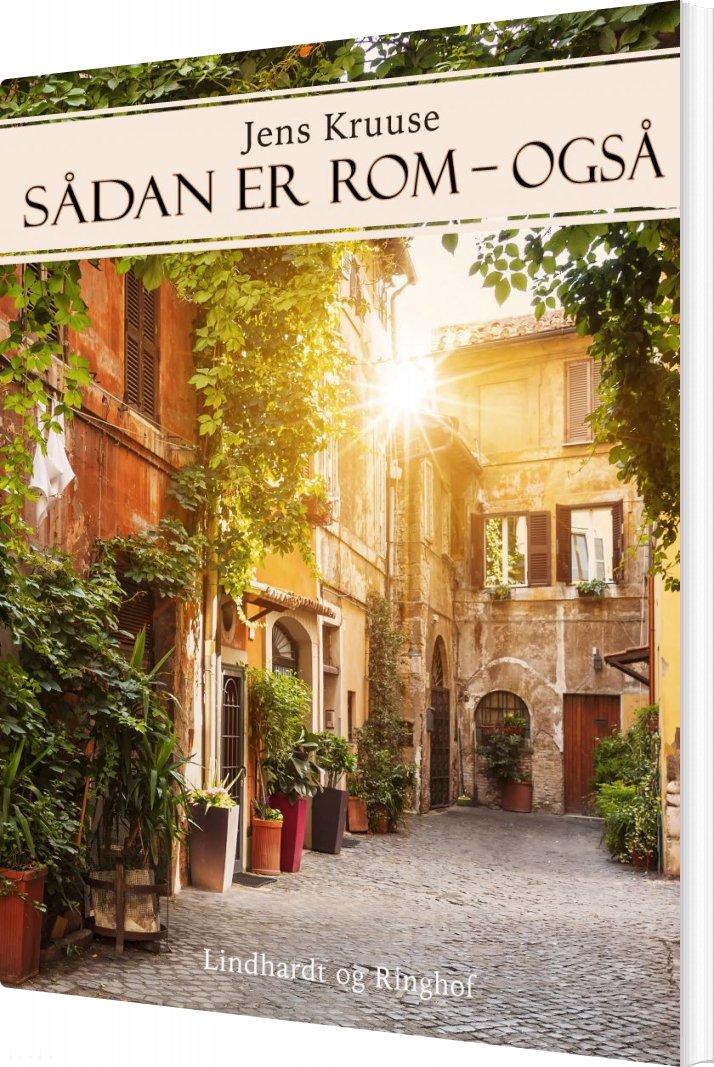 Sådan Er Rom - Også - Jens Kruuse - Bog