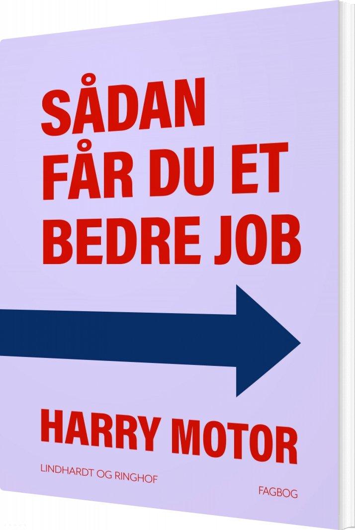 Billede af Sådan Får Du Et Bedre Job - Harry Motor - Bog