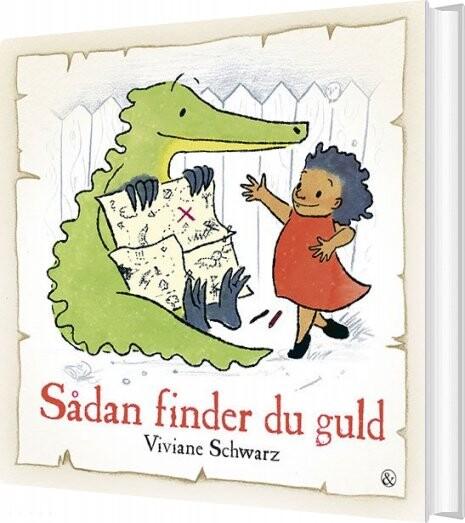 Image of   Sådan Finder Du Guld - Viviane Schwarz - Bog