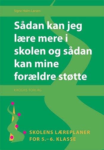 Image of   Sådan Kan Jeg Lære Mere I Skolen Og Sådan Kan Mine Forældre Støtte - Signe Holm-larsen - Bog