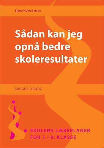 Sådan Kan Jeg Opnå Bedre Skoleresultater - Signe Holm-larsen - Bog