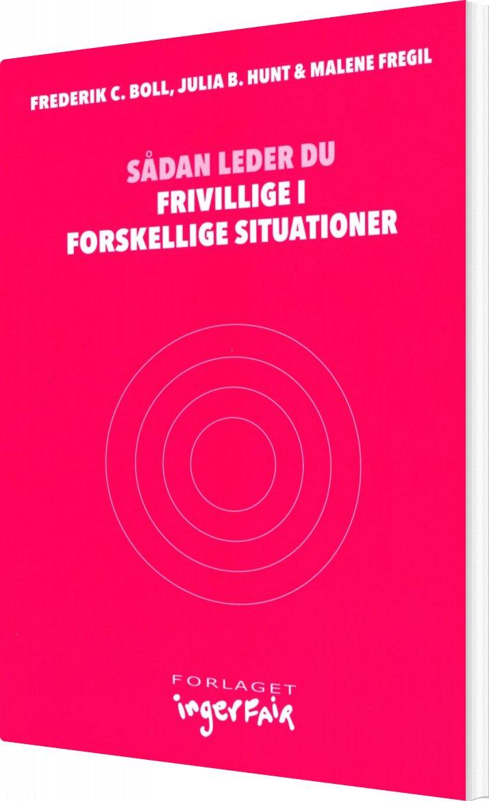 Image of   Sådan Leder Du Frivillige I Forskellige Situationer - Frederik C. Boll - Bog