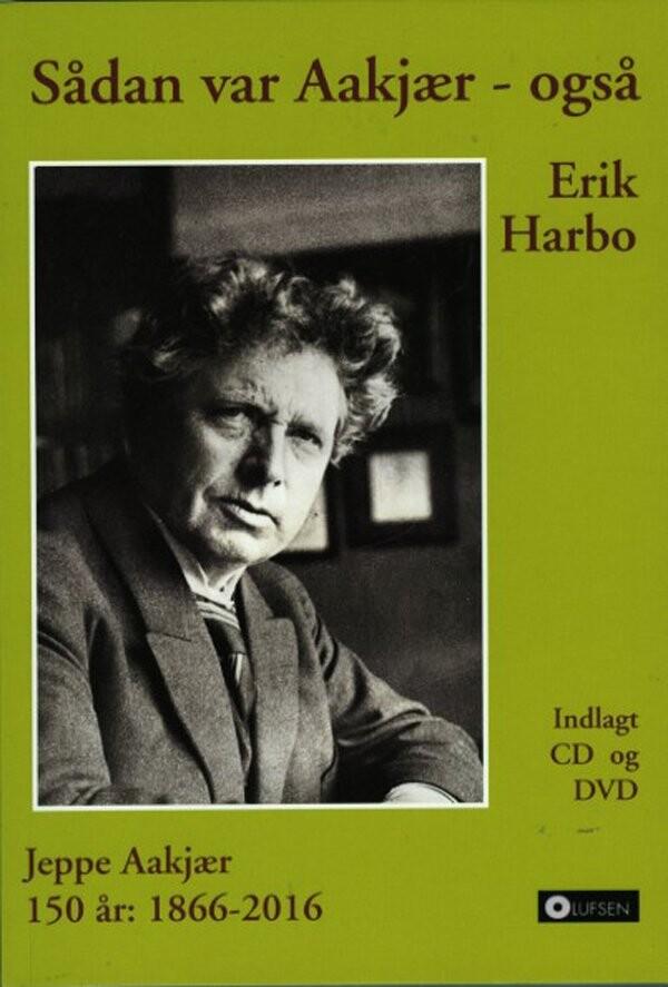 Sådan Var Aakjær - Også - Erik Harbo - Bog