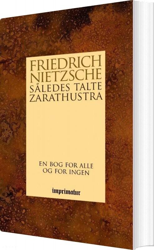 Image of   Således Talte Zarathustra - En Bog For Alle Og For Ingen - Friedrich Nietzsche - Bog
