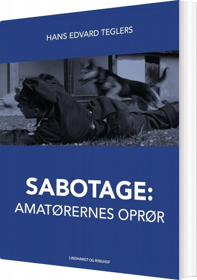 Image of   Sabotage: Amatørernes Oprør - Hans Edvard Teglers - Bog