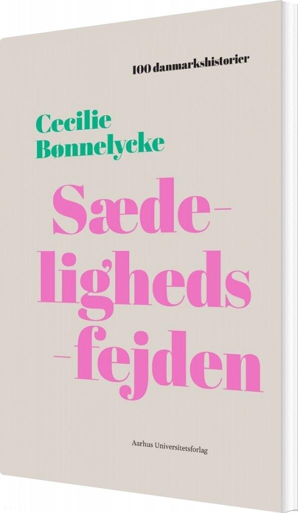 Image of 100 Danmarkshistorier - Sædelighedsfejden - Cecilie Bønnelycke - Bog