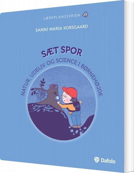 Image of   Sæt Spor - Sanni Maria Pedersen Korsgaard - Bog