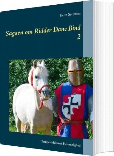 Sagaen Om Ridder Dane Bind 2 - Kenn Sørensen - Bog