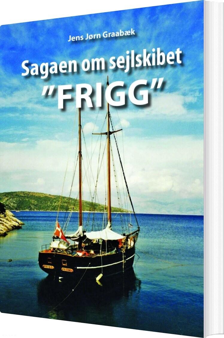 """Image of   Sagaen Om Sejlskibet """"frigg"""" - Jens Jørn Graabæk - Bog"""