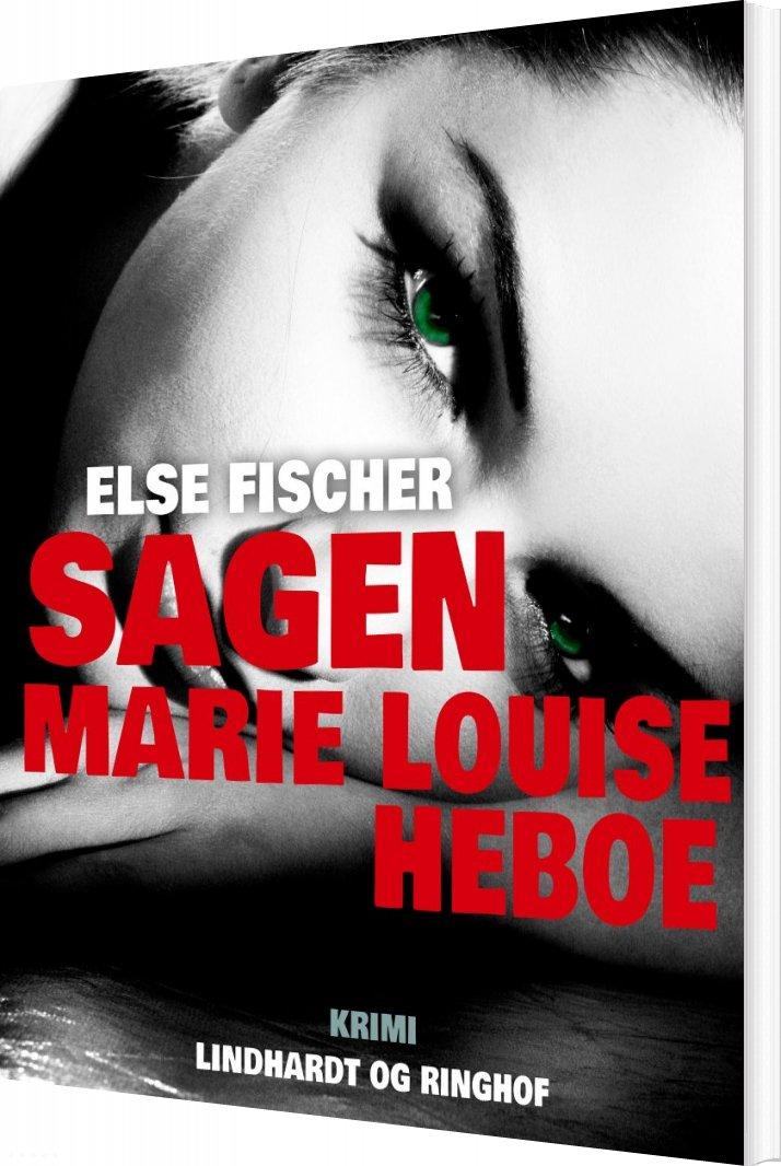 Image of   Sagen Marie Louise Heboe - Else Fischer - Bog