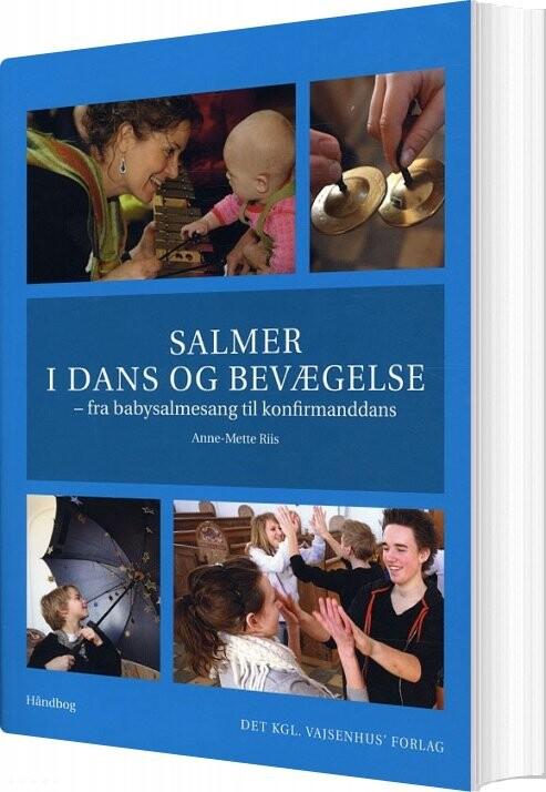 Image of   Salmer I Dans Og Bevægelse - Anne-mette Riis - Bog