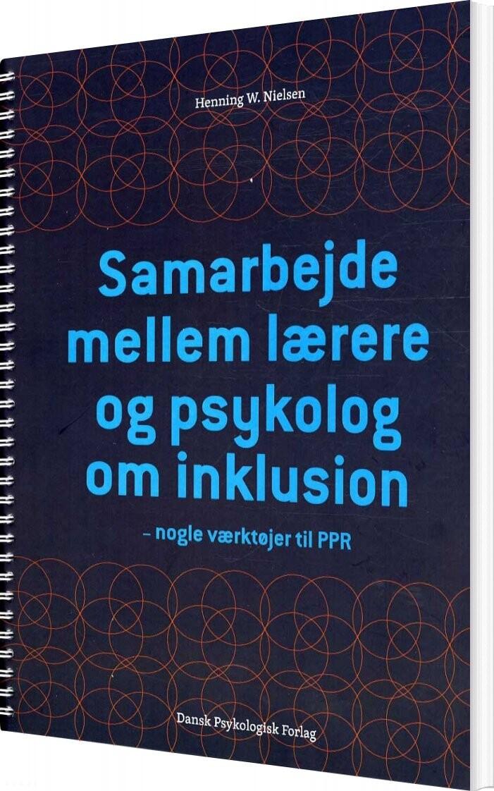 Samarbejde Mellem Lærere Og Psykolog Om Inklusion - Henning W. Nielsen - Bog