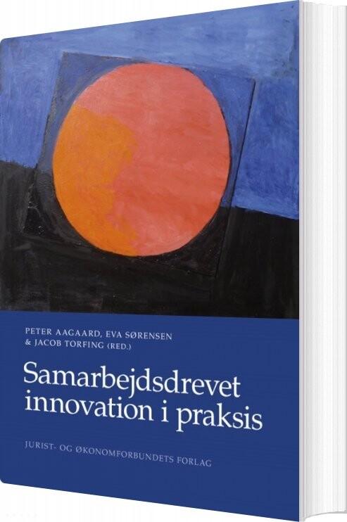 Image of   Samarbejdsdrevet Innovation I Praksis - Jacob Torfing - Bog
