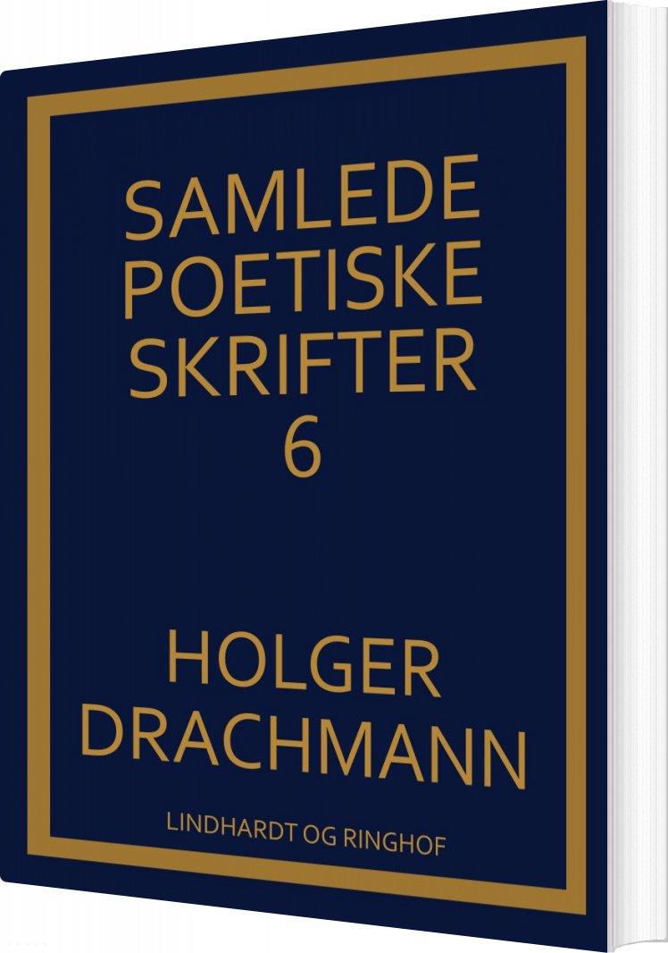 Image of   Samlede Poetiske Skrifter: 6 - Holger Drachmann - Bog
