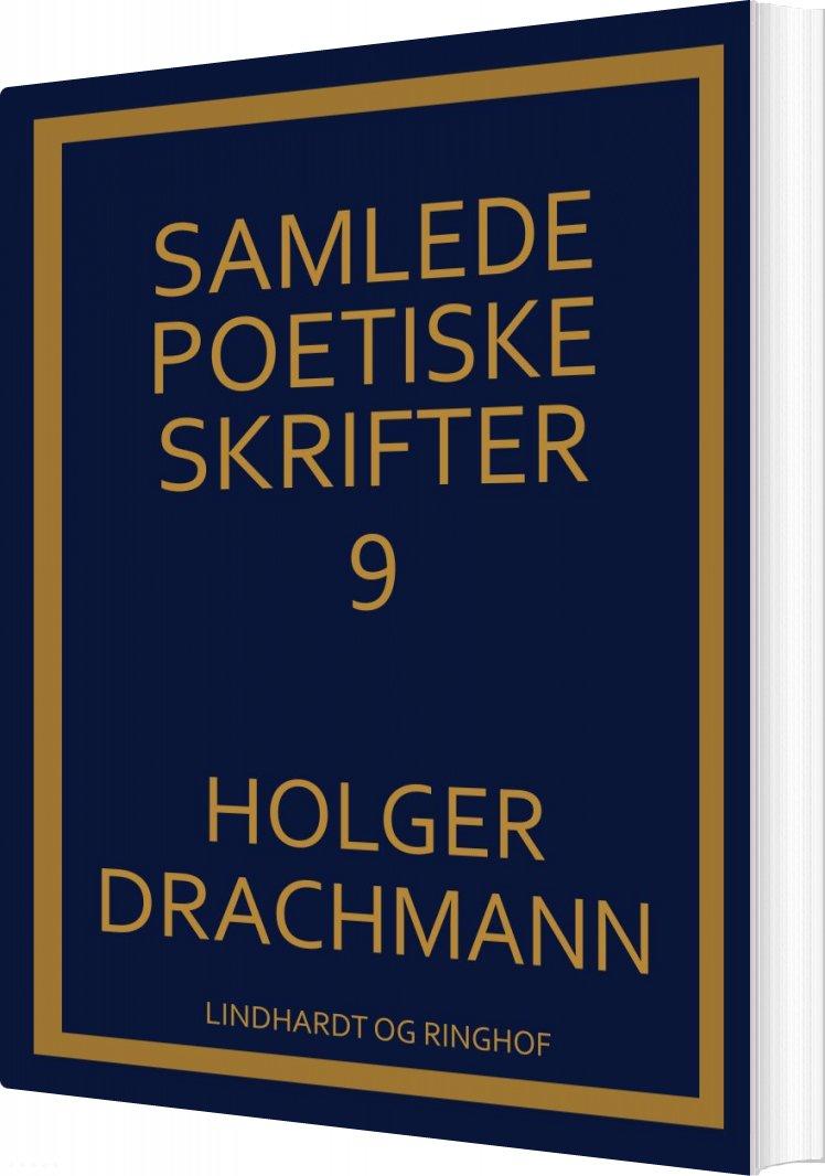 Samlede Poetiske Skrifter: 9 - Holger Drachmann - Bog