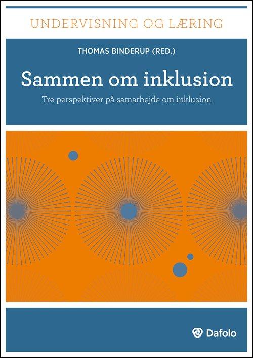 Image of   Sammen Om Inklusion Tre Perspektiver På Samarbejde Om Inklusion (inkl. Hjemmeside) - Helle Kristensen - Bog
