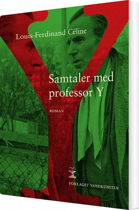 Samtaler Med Professor Y - Louis-ferdinand Céline - Bog