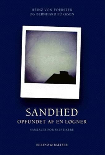 Sandhed - Opfundet Af En Løgner - Heinz Von Foerster - Bog