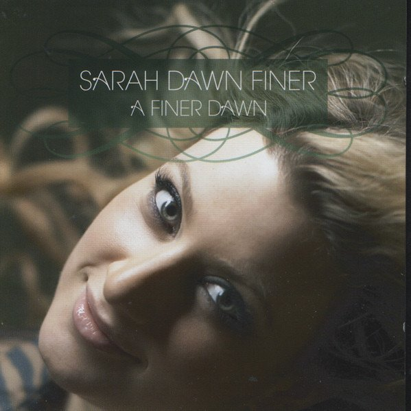 Image of   Sarah Dawn Finer - A Finer Dawn - CD