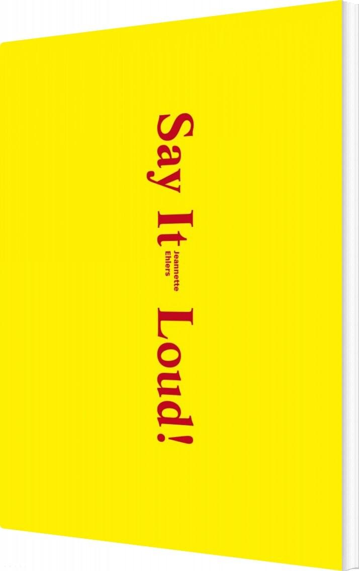 Say It Loud! - Jeannette Ehlers - Bog