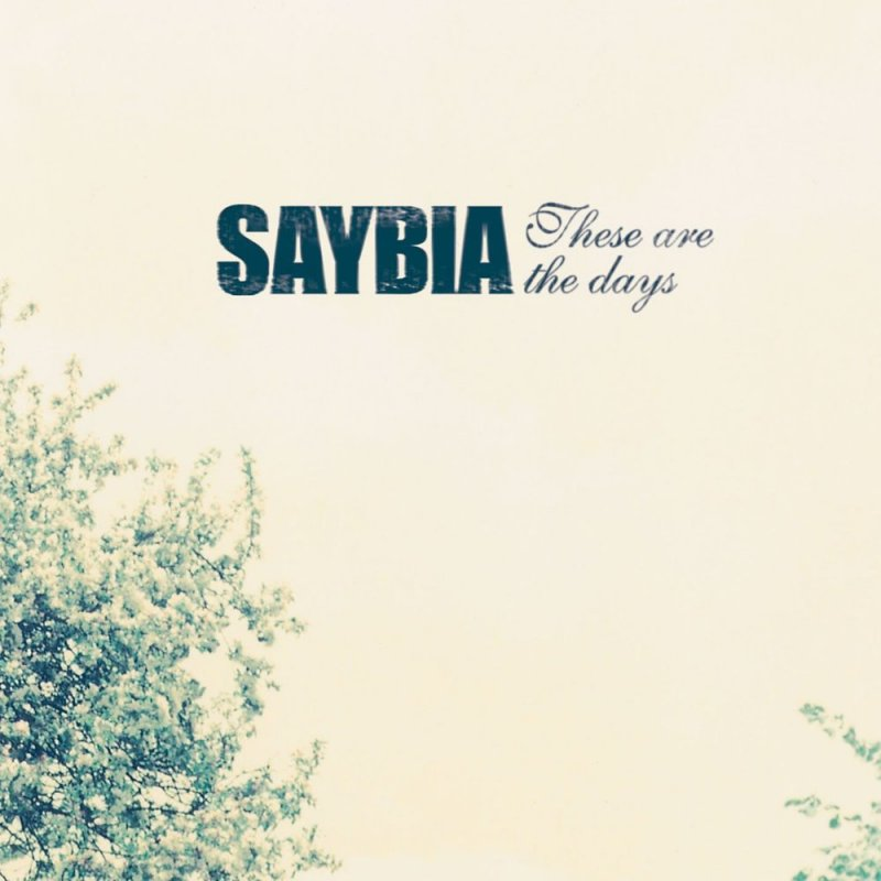 Saybia - These Are The Days - CD