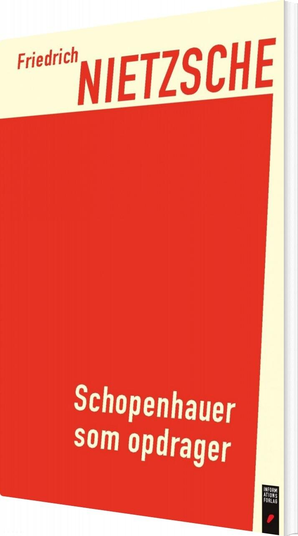 Image of   Schopenhauer Som Opdrager - Friedrich Nietzsche - Bog